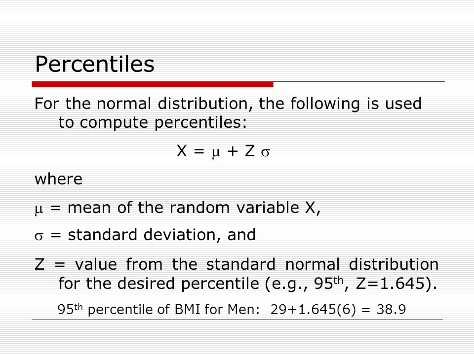 Percentiles For the normal distribution, the following is used to compute percentiles: X = m + Z s.