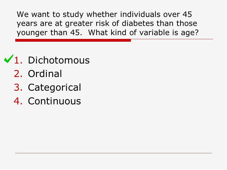 Dichotomous Ordinal Categorical Continuous