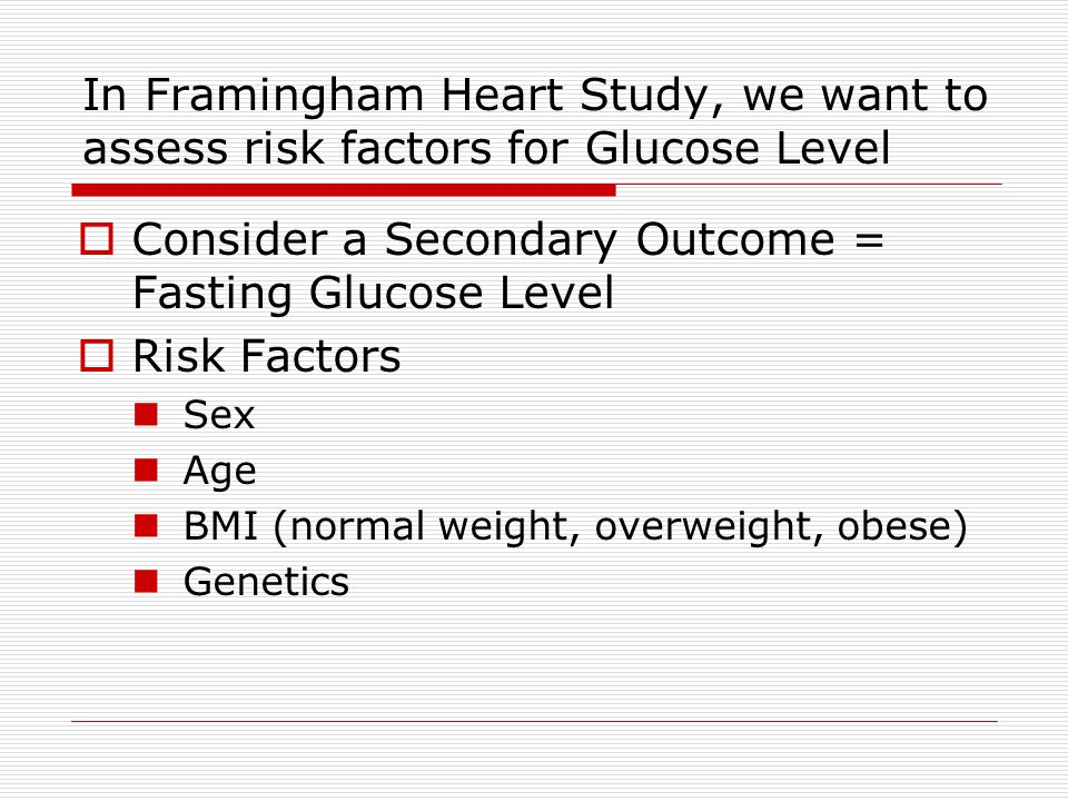 Consider a Secondary Outcome = Fasting Glucose Level Risk Factors