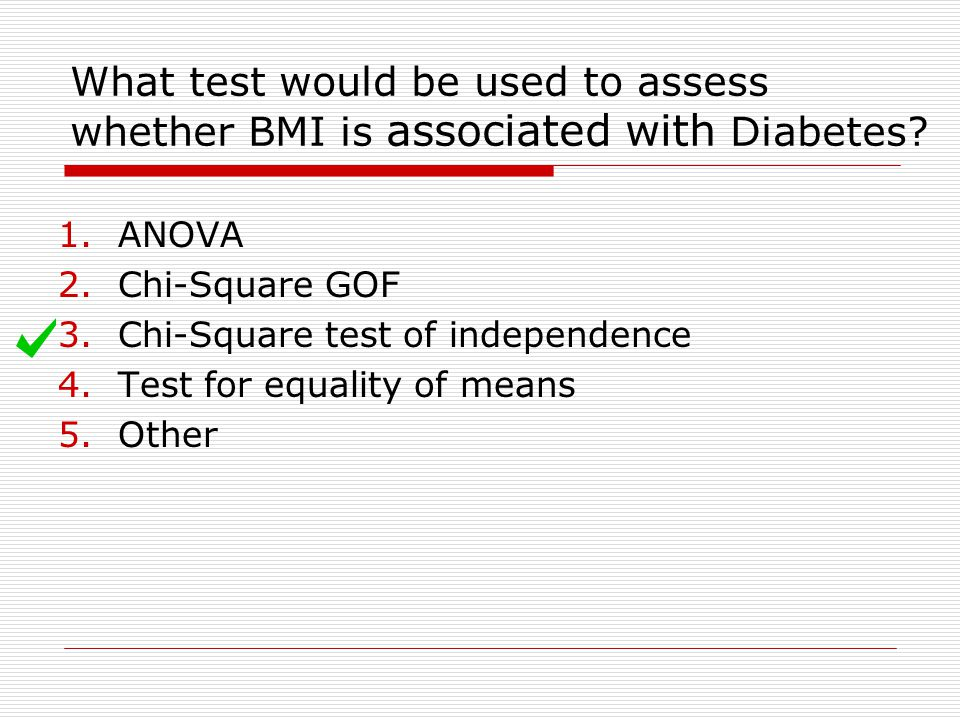 What test would be used to assess whether BMI is associated with Diabetes