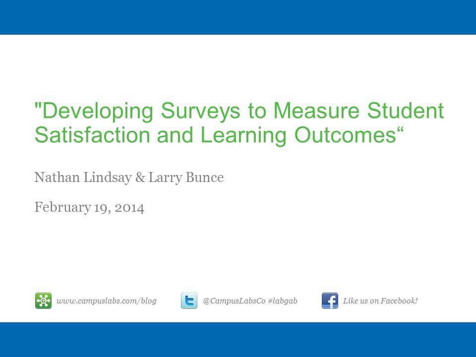 Developing Surveys to Measure Student Satisfaction and Learning Outcomes