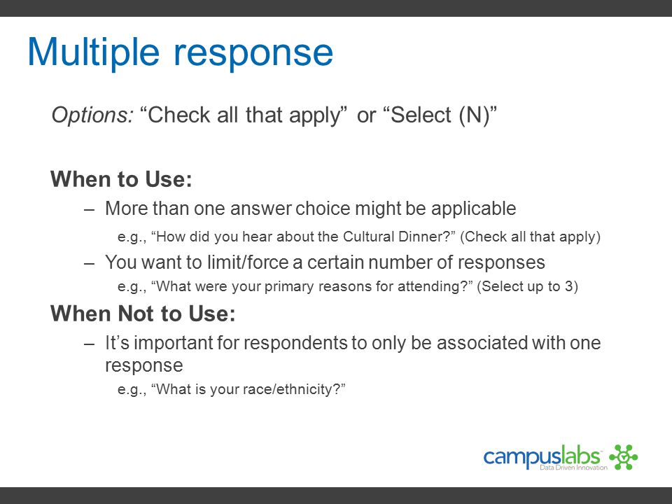 Multiple response Options: Check all that apply or Select (N)