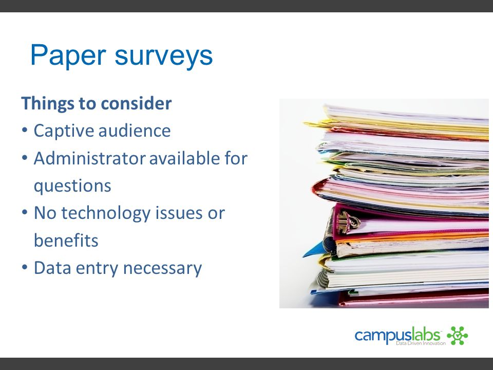 Paper surveys Things to consider Captive audience