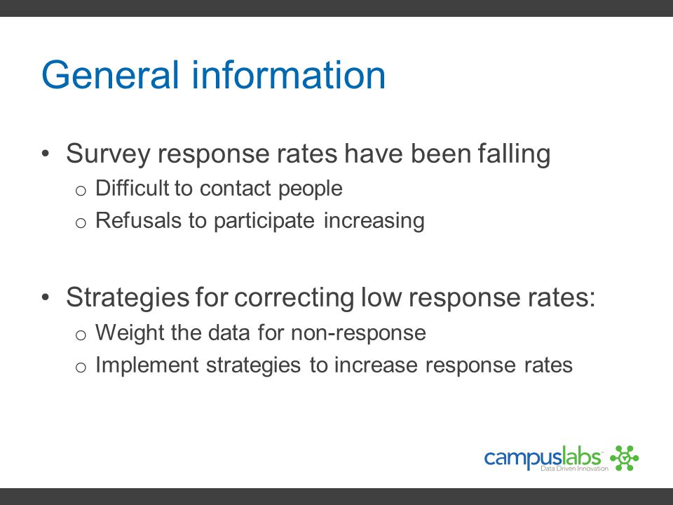 General information Survey response rates have been falling