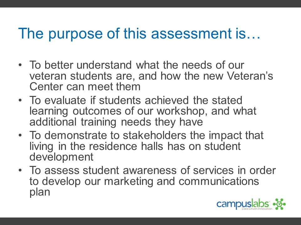 The purpose of this assessment is…
