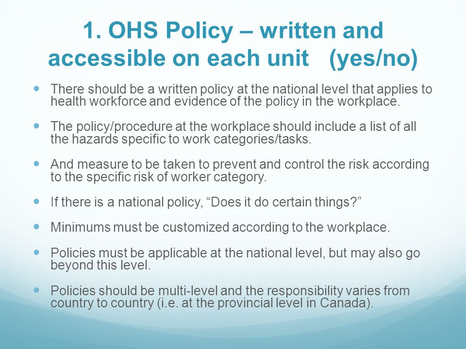 1. OHS Policy – written and accessible on each unit (yes/no)