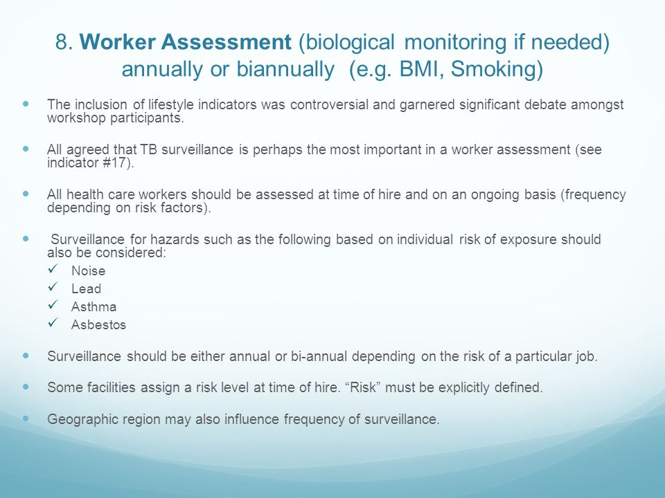 8. Worker Assessment (biological monitoring if needed) annually or biannually (e.g. BMI, Smoking)