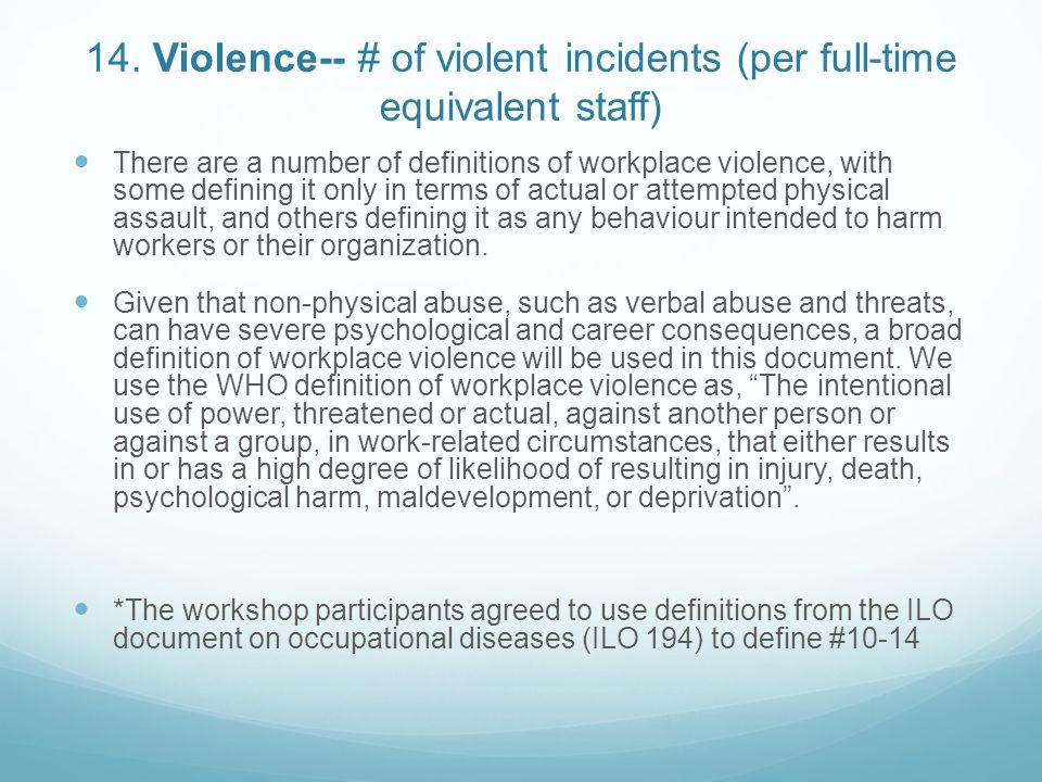 14. Violence-- # of violent incidents (per full-time equivalent staff)