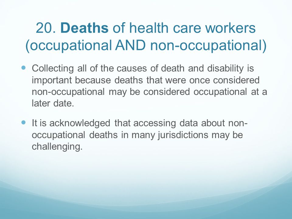 20. Deaths of health care workers (occupational AND non-occupational)