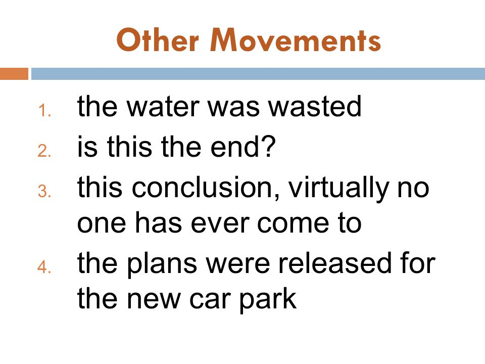Other Movements the water was wasted is this the end