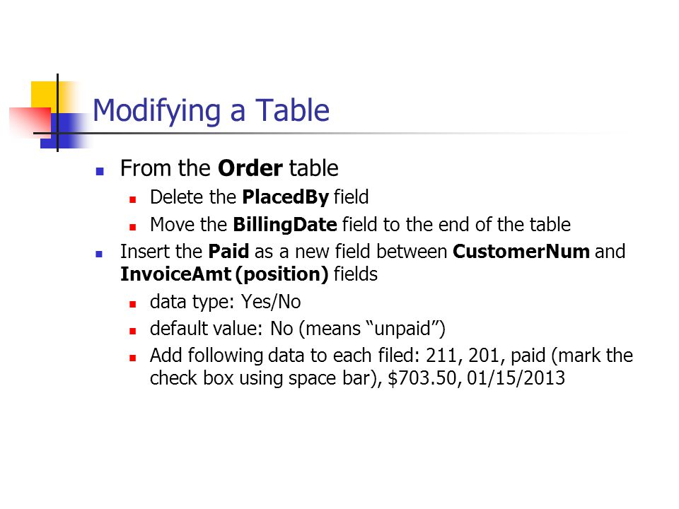 Modifying a Table From the Order table Delete the PlacedBy field