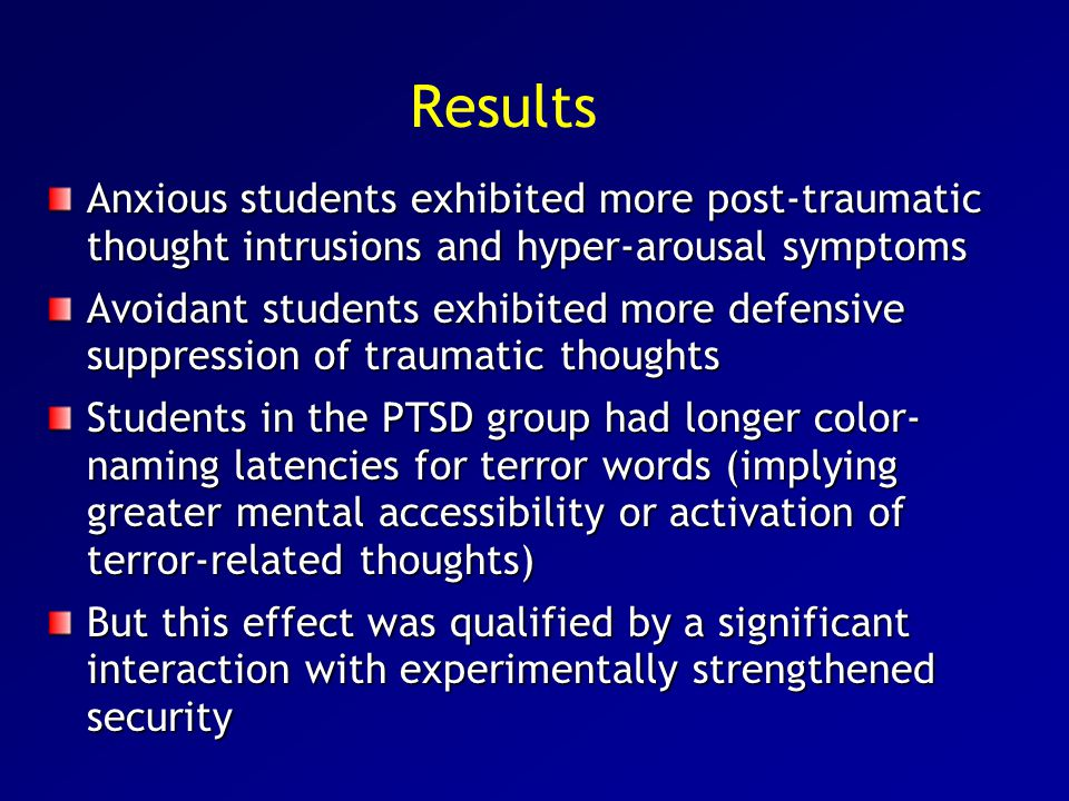 Results Anxious students exhibited more post-traumatic thought intrusions and hyper-arousal symptoms.