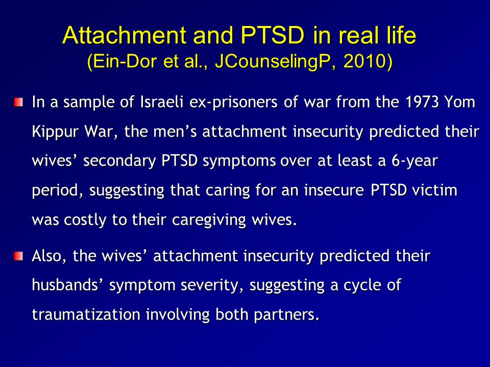 Attachment and PTSD in real life (Ein-Dor et al., JCounselingP, 2010)