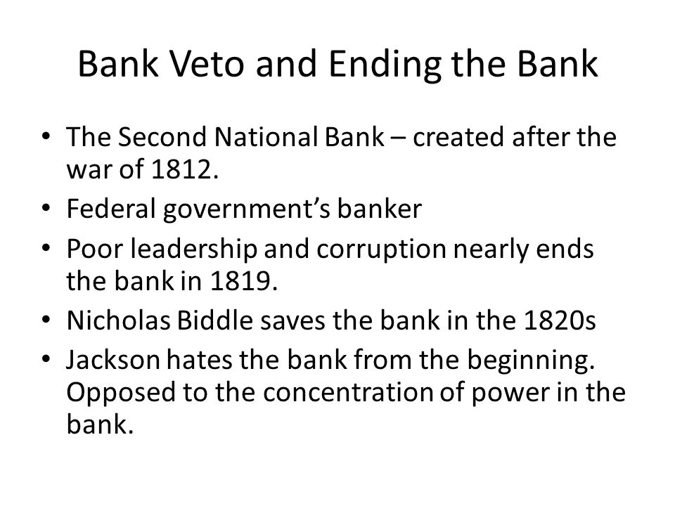 Bank Veto and Ending the Bank