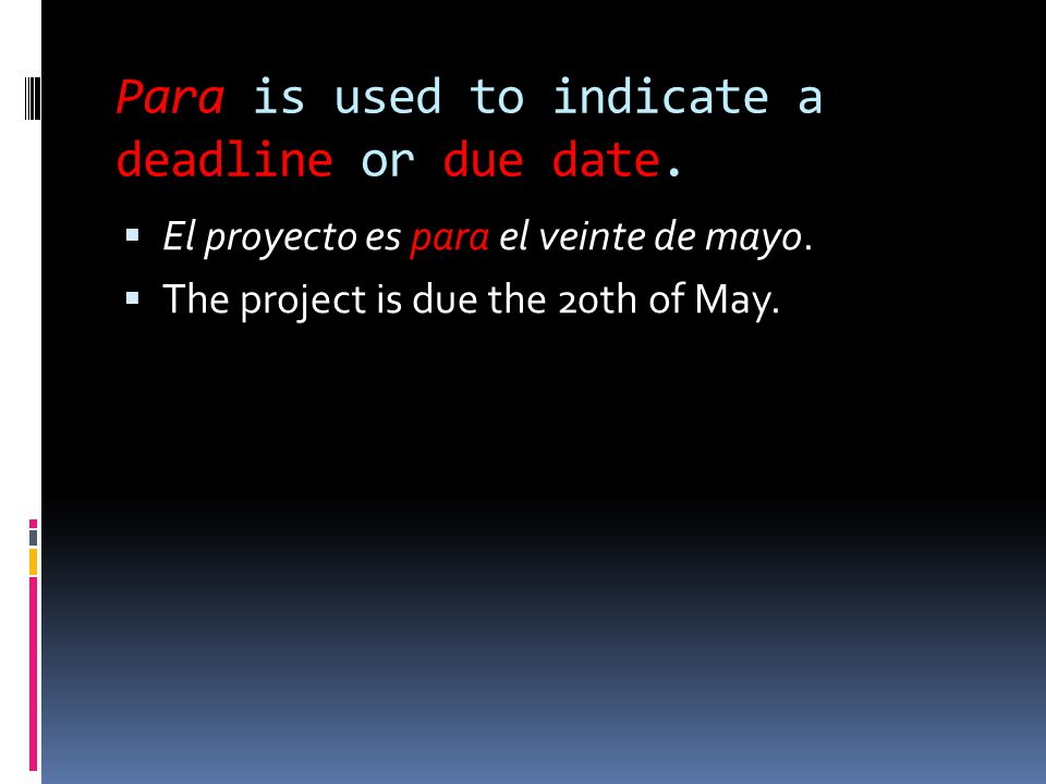 Para is used to indicate a deadline or due date.