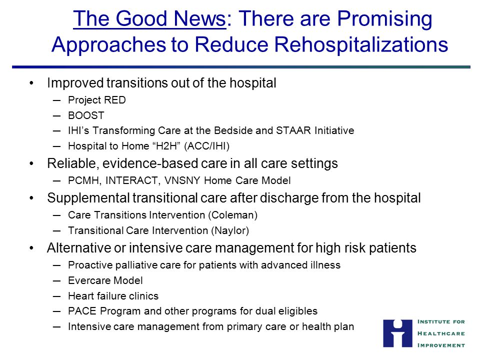 The Good News: There are Promising Approaches to Reduce Rehospitalizations