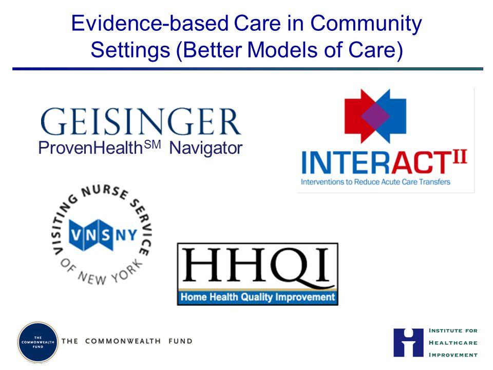 Evidence-based Care in Community Settings (Better Models of Care)