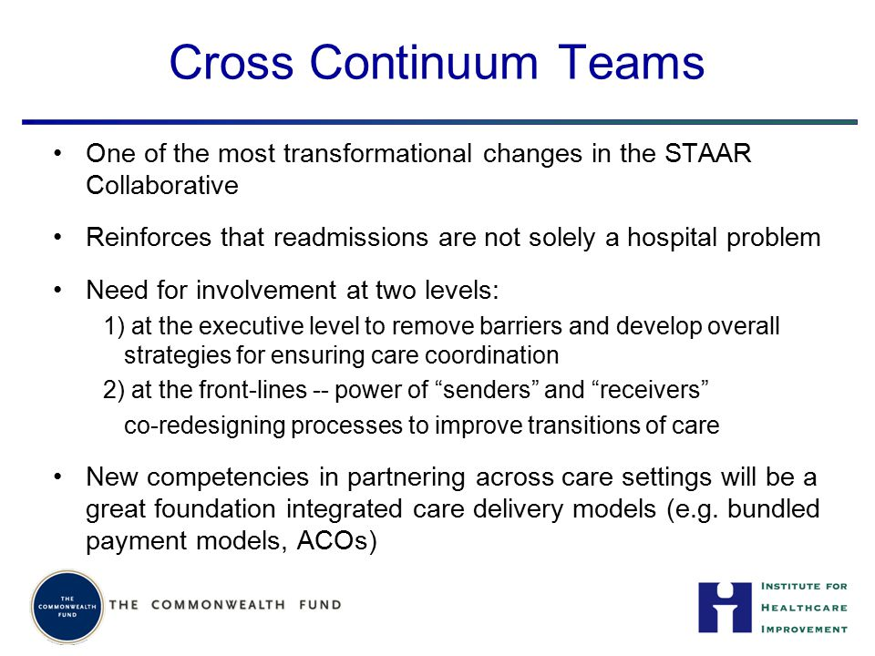 Cross Continuum Teams One of the most transformational changes in the STAAR Collaborative.