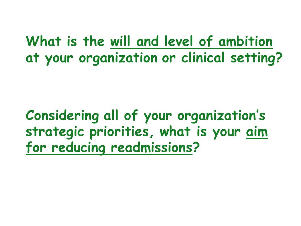 What is the will and level of ambition at your organization or clinical setting.