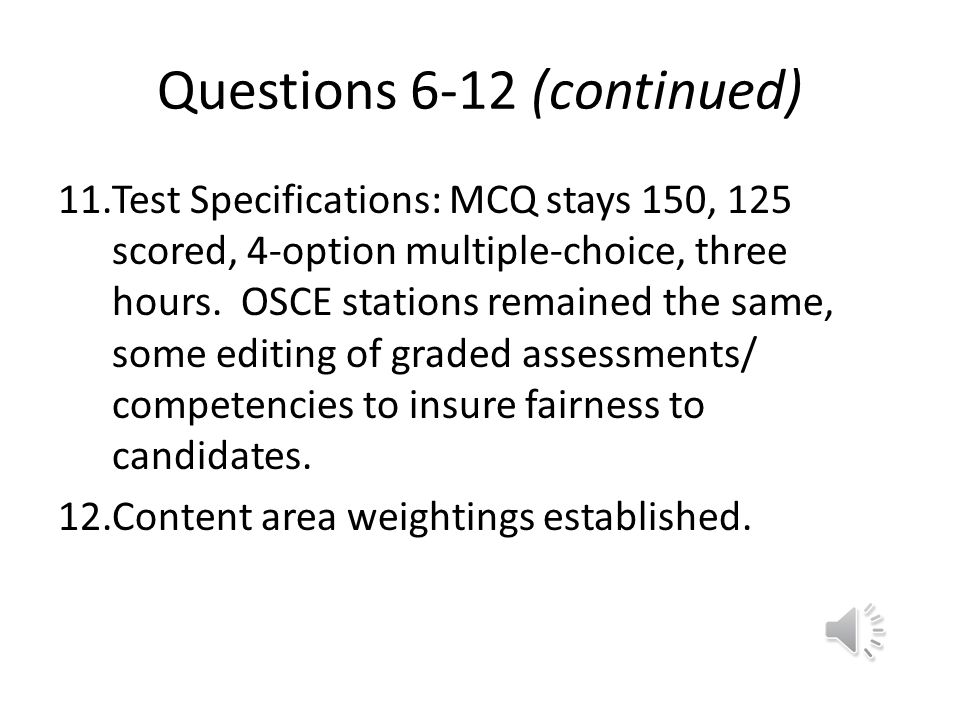 Questions 6-12 (continued)