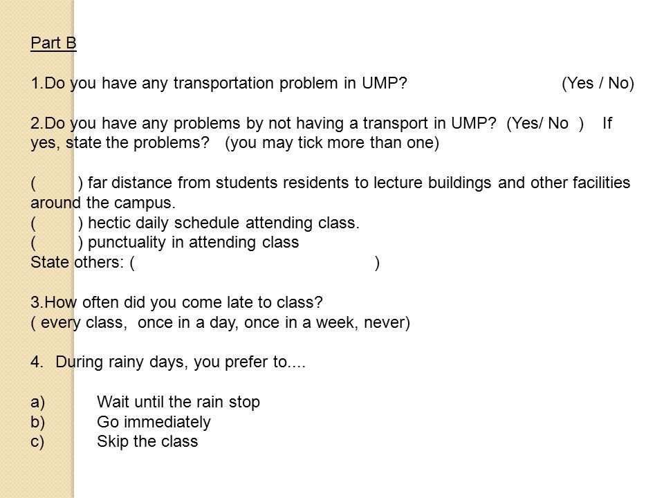 Part B 1.Do you have any transportation problem in UMP (Yes / No)
