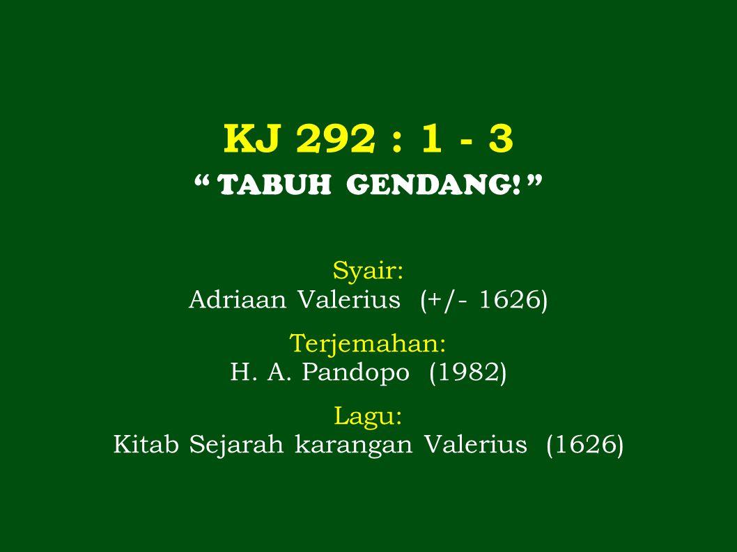 KJ 292 : 1 - 3 TABUH GENDANG! Syair: Adriaan Valerius (+/- 1626)