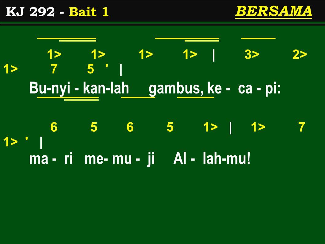 Bu-nyi - kan-lah gambus, ke - ca - pi: