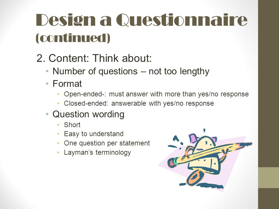 Design a Questionnaire (continued)