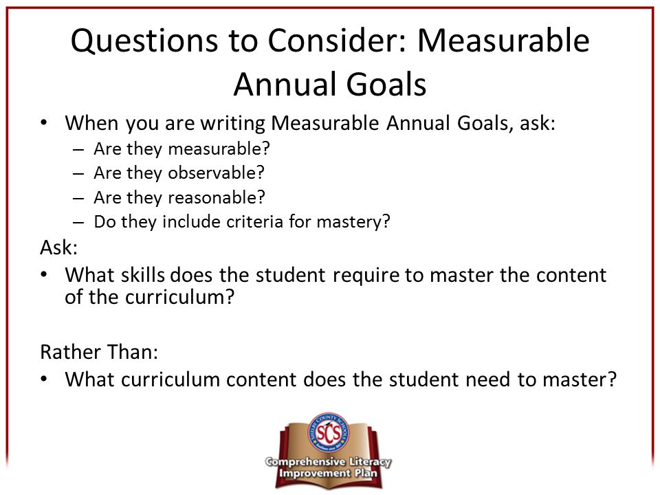 Questions to Consider: Measurable Annual Goals