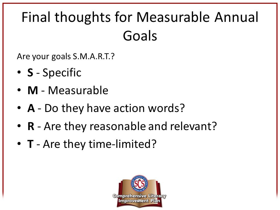 Final thoughts for Measurable Annual Goals