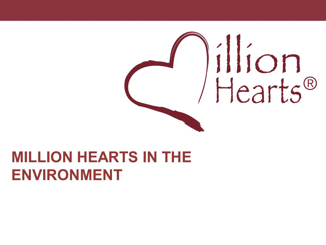 MILLION HEARTS IN THE ENVIRONMENT