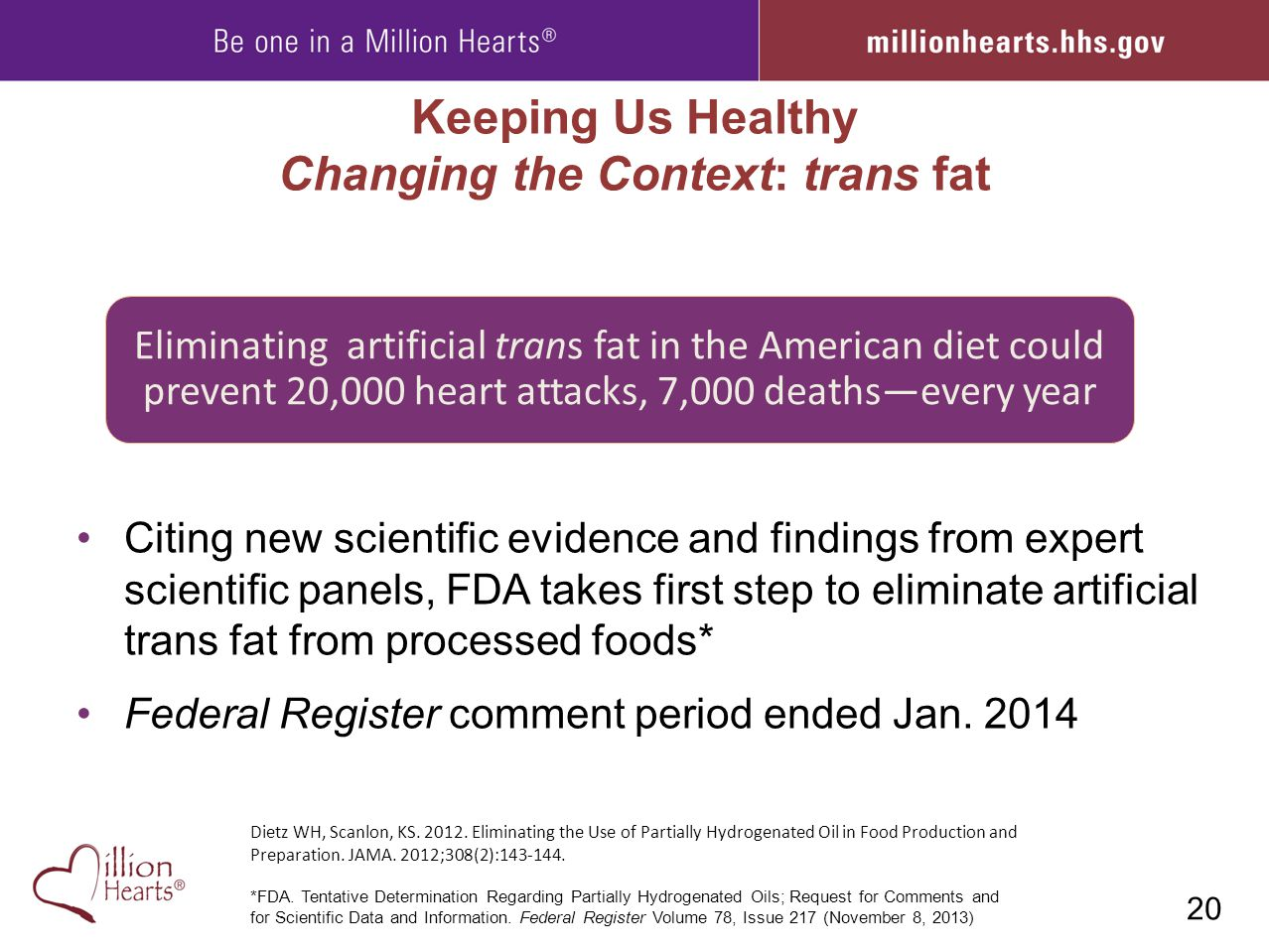 Keeping Us Healthy Changing the Context: trans fat