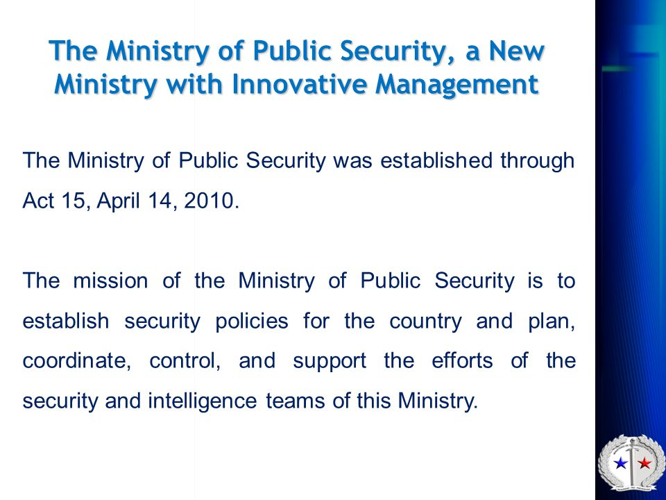 The Ministry of Public Security, a New Ministry with Innovative Management