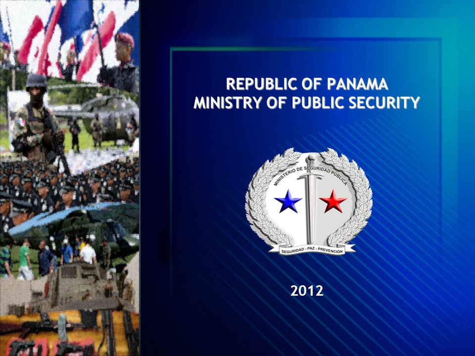 REPUBLIC OF PANAMA MINISTRY OF PUBLIC SECURITY