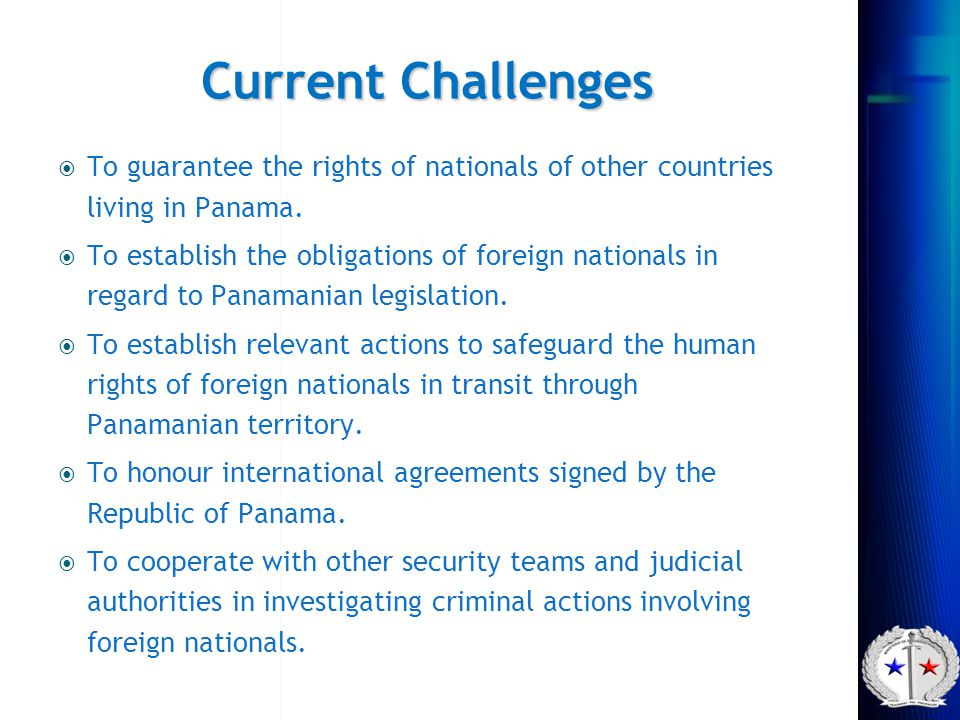 Current Challenges To guarantee the rights of nationals of other countries living in Panama.