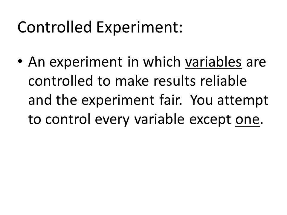 Controlled Experiment: