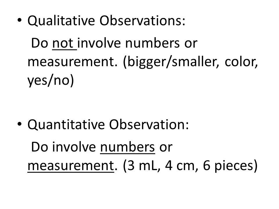 Qualitative Observations: