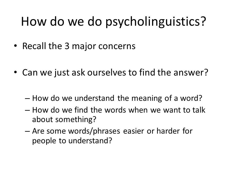 How do we do psycholinguistics