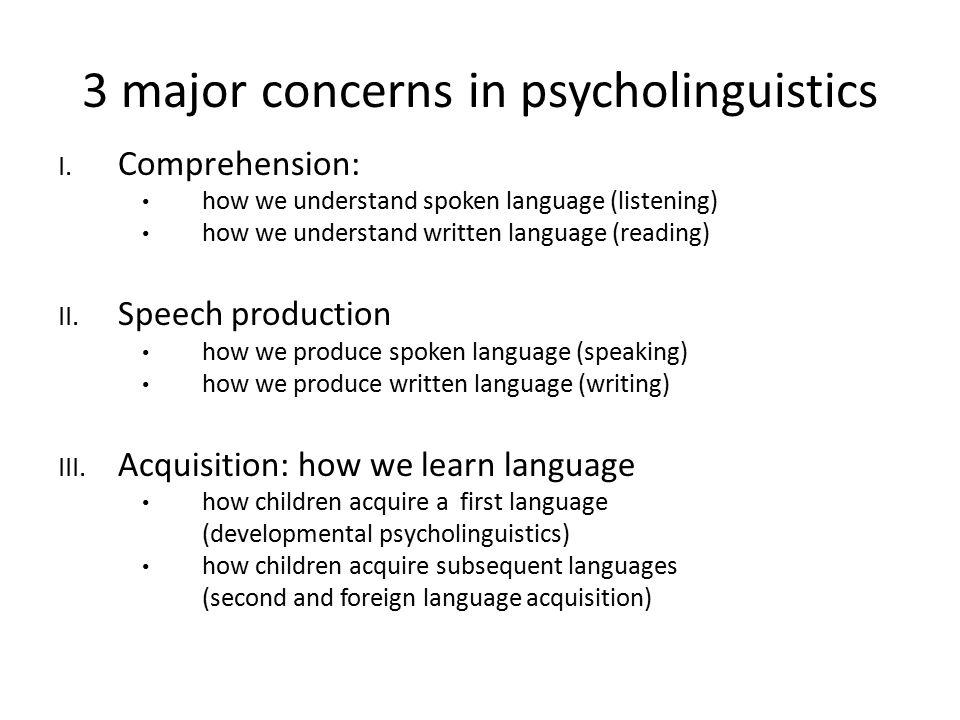 3 major concerns in psycholinguistics