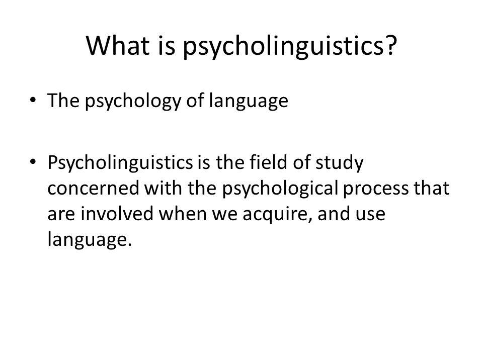 What is psycholinguistics