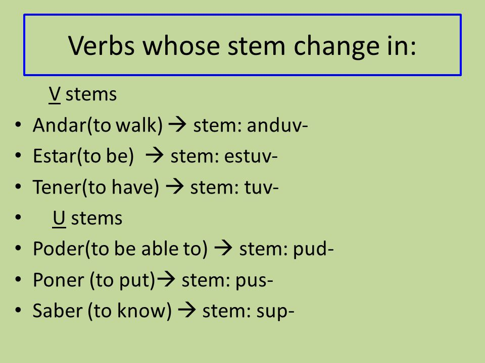 Verbs whose stem change in: