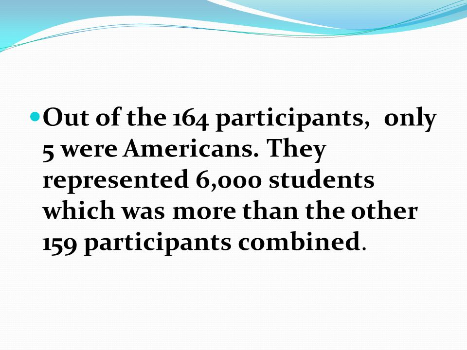 Out of the 164 participants, only 5 were Americans