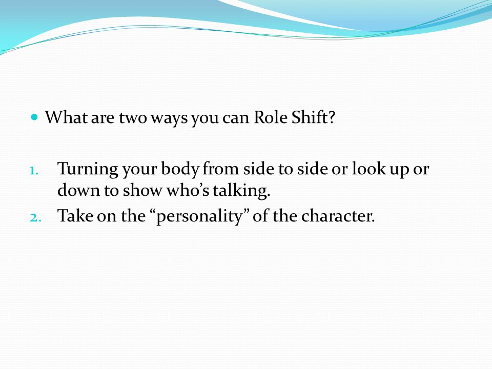 What are two ways you can Role Shift