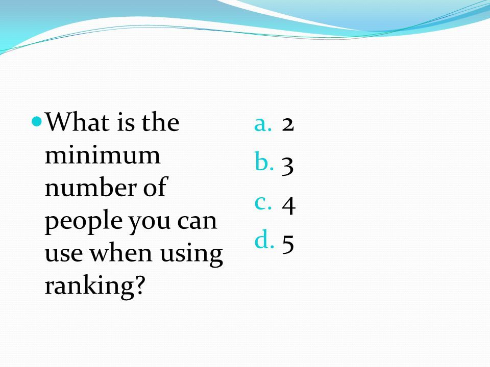 What is the minimum number of people you can use when using ranking