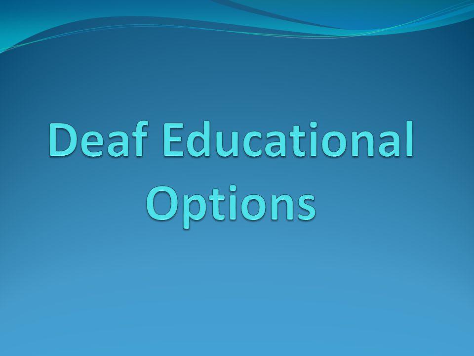 Deaf Educational Options
