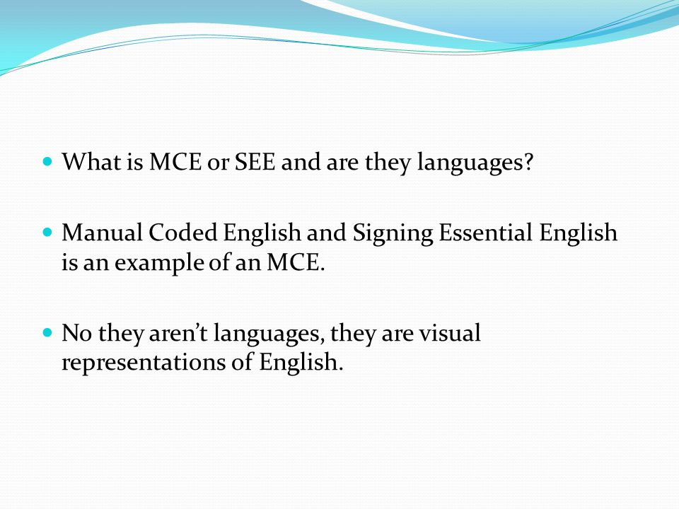 What is MCE or SEE and are they languages