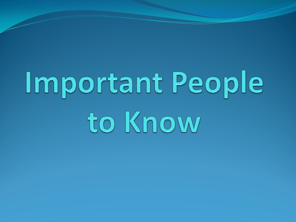 Important People to Know