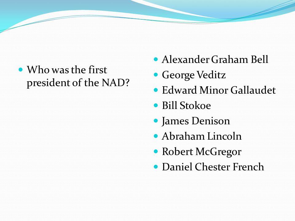 Alexander Graham Bell George Veditz. Edward Minor Gallaudet. Bill Stokoe. James Denison. Abraham Lincoln.