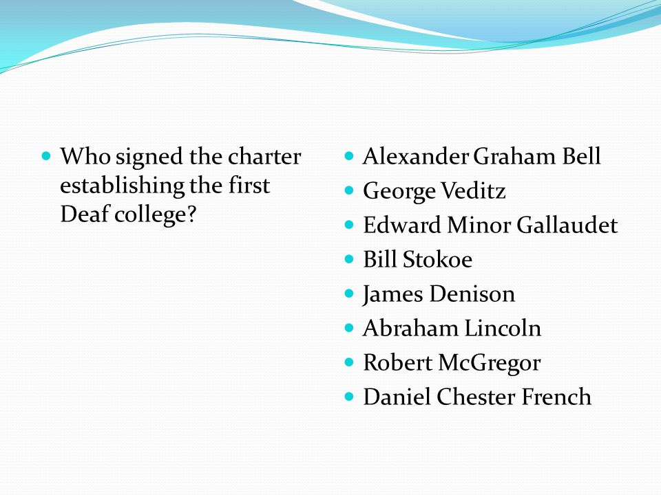 Who signed the charter establishing the first Deaf college
