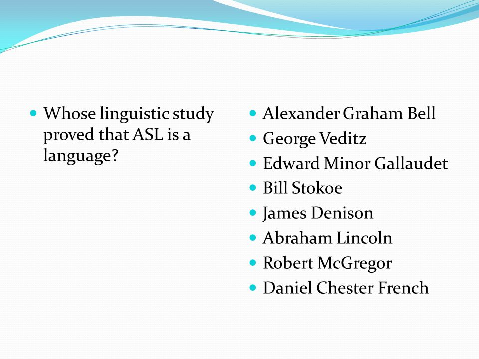 Whose linguistic study proved that ASL is a language